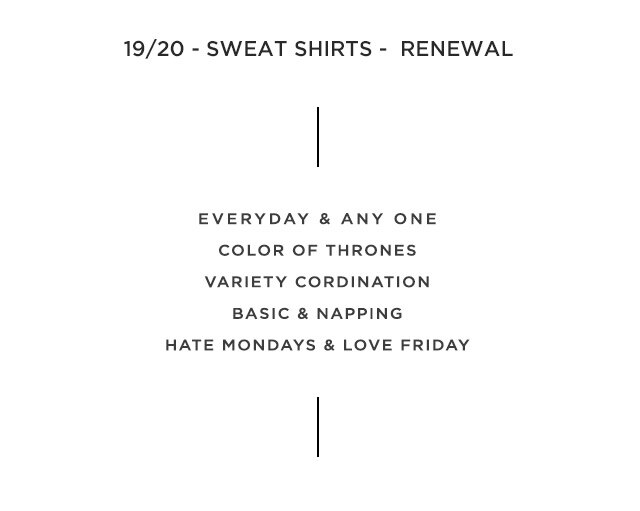 19/20 SWEAT SHIRTS RENEWAL
